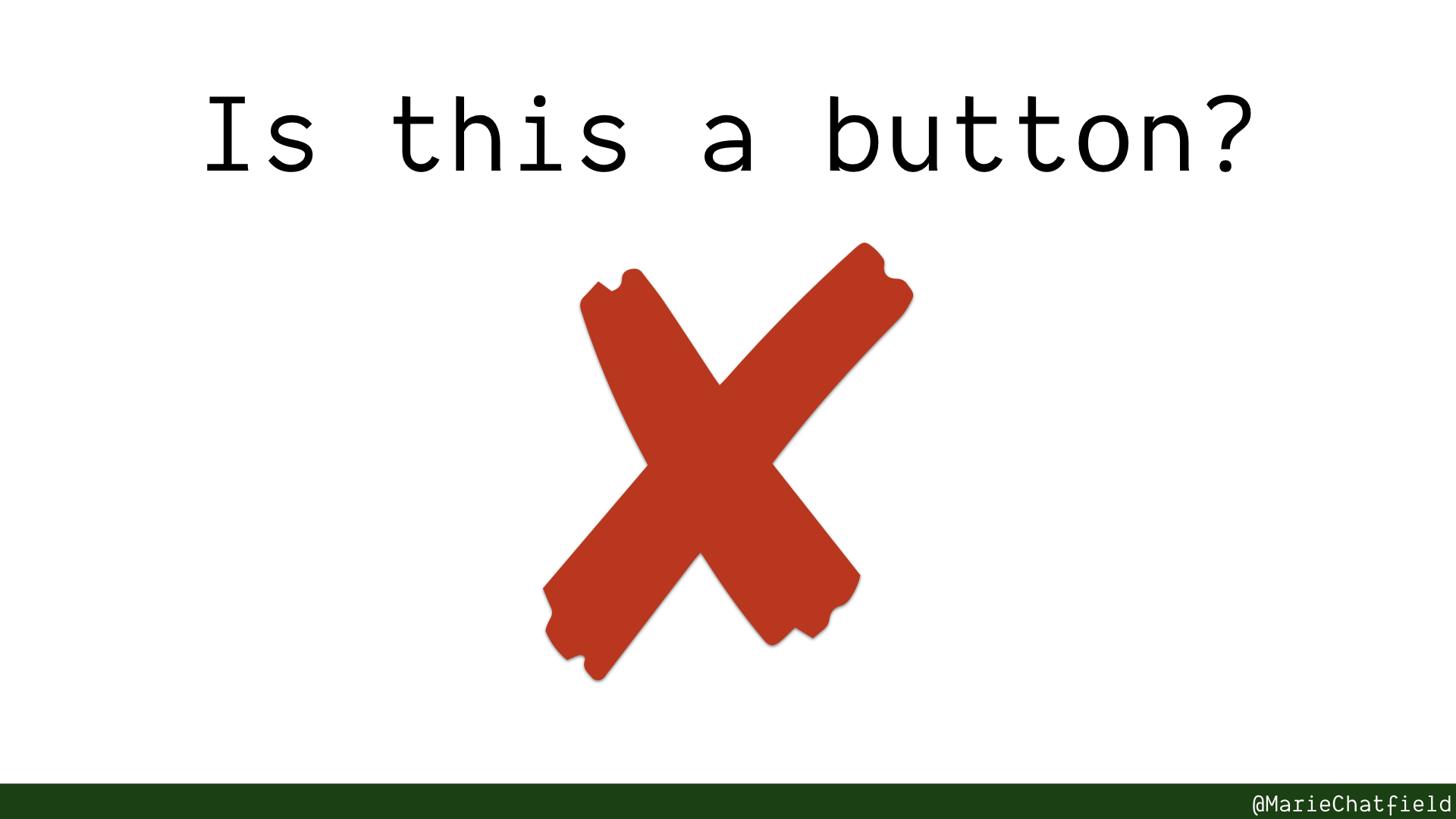 Is it a button? Big red X no